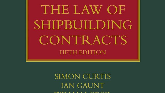 New edition of The Law of Shipbuilding Contracts published