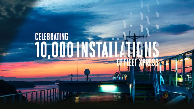 Inmarsat passes 10,000 vessel Fleet Xpress installation milestone